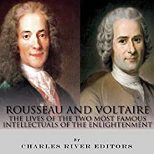 Rousseau and Voltaire: The Lives of the Two Most Famous Intellectuals of the Enlightenment | Livre audio Auteur(s) :  Charles River Editors Narrateur(s) : Mark Linsenmayer