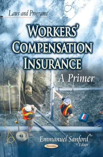 Workers' Compensation Insurance: A Primer (Laws and Programs)
