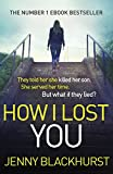 How I Lost You: The Number 1 Ebook Bestseller (English Edition)