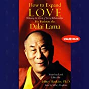 How to Expand Love: Widening the Circle of Loving Relationships | [His Holiness the Dalai Lama]