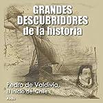 Pedro de Valdivia: El inicio de Chile [Pedro de Valdivia: The Founding of Chile] |  Audiopodcast