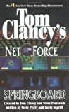 Springboard (Tom Clancy's Net Force, Book 9) (0425199533) by Steve Perry