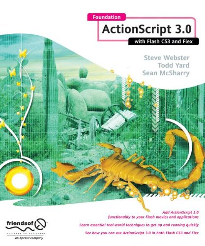 Foundation ActionScript 3.0 with Flash CS3 and Flex
