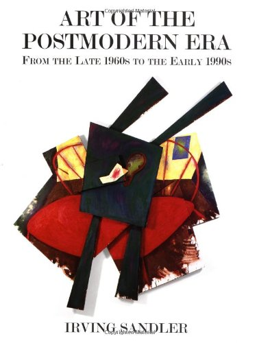 Art of the Postmodern Era: From The Late 1960s To The...