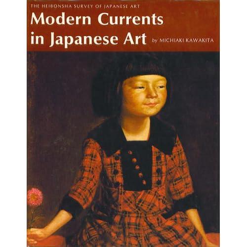 Modern Currents in Japanese Art (The Heibonsha Survey of Japanese Art, V. 24) Michiaki Kawakita