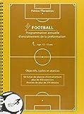 Programmation annuelle d'entraînement de la préformation football : Age 12-15 ans...
