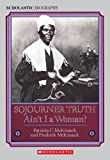 Sojourner Truth: Ain t I a Woman? (Scholastic Biography)