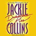 Dangerous Kiss: A Lucky Santangelo Novel (       UNABRIDGED) by Jackie Collins Narrated by Barbara Rosenblat