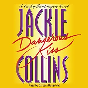 Dangerous Kiss: A Lucky Santangelo Novel | [Jackie Collins]