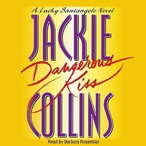 Dangerous Kiss: A Lucky Santangelo Novel | [Jackie Collins]