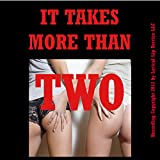 img - for It Takes More Than Two: Five Group Sex Shorts book / textbook / text book
