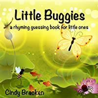 (FREE on 7/22) Little Buggies:  A Rhyming Guessing Book For Toddlers And Children by Cindy Bracken - http://eBooksHabit.com
