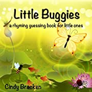 Little Buggies: A Rhyming Guessing Book For Little Ones (baby - age 5)