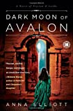 Dark Moon of Avalon: A Novel of Trystan & Isolde (Twilight of Avalon Trilogy)