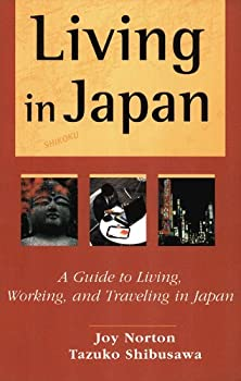 living in japan: a guide to living. working. and traveling in japan - joy norton and tazuko shibusawa