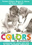 Rosemary Althouse The Colors of Learning: Integrating the Visual Arts into the Early Childhood Curriculum (Early Childhood Education) (Early Childhood Education Series)