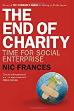 The End of Charity: Time for Social Enterprise