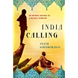 India Calling: An Intimate Portrait of a Nation's Remaking ~ Anand Giridharadas