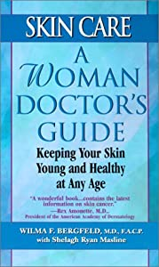 Skin Care: A Woman Doctor's Guide