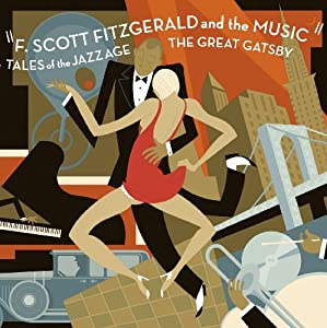 F. Scott Fitzgerald and the Music: Tales of the Jazz Age - The Great Gatsby