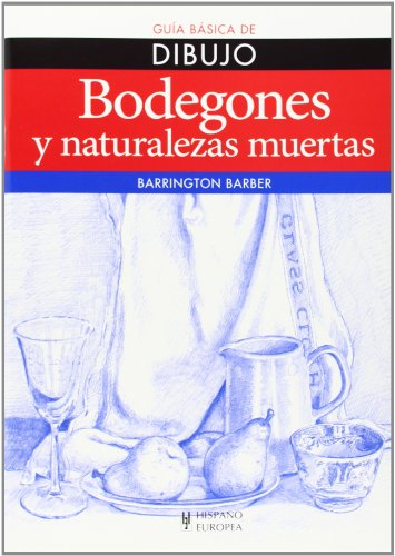 BODEGONES Y NATURALEZAS MUERTAS - GUIA BASICA DE DIBUJO
