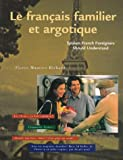 img - for Le Francais Familier Et Argotique: Spoken French Foreigners Should Understand book / textbook / text book