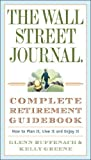 img - for The Wall Street Journal. Complete Retirement Guidebook: How to Plan It, Live It and Enjoy It book / textbook / text book