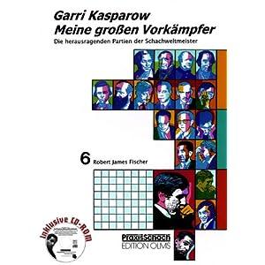 eBook Cover für  Meine grossen Vork auml mpfer Die bedeutendsten Partien der Schachweltmeister analysiert von Garri Kasparow Meine gro szlig en Vork auml mpfer 6 Robert James Fischer BD 6