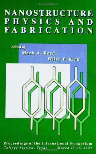 Nanostructure Physics and Fabrication: Proceedings of the International Symposium, College Station, Texas, March 13*b115, 1989.