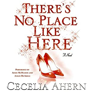 There's No Place Like Here | [Cecelia Ahern]
