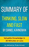 img - for Summary of Thinking, Fast and Slow by Daniel Kahneman: Valuable Knowledge in Less Than 30 Minutes book / textbook / text book