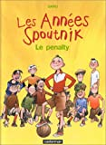 Les Ann�es Spoutnik, tome 1 : Le p�nalty par Baru