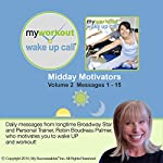 My Workout Wake UP Call (R) - Motivating Messages From a Personal Trainer - Volume 2: Workout Motivation, Whenever and Wherever You Need It! | Robin B. Palmer