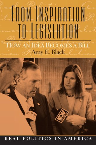From Inspiration to Legislation: How an Idea Becomes a Bill, Amy E. Black