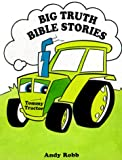 img - for Tommy Tractor (Big Truth Stories) book / textbook / text book