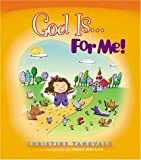 God Is...for Me! (for Me! Book)