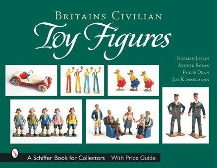 Britain's Civilian Toy Figures (Schiffer Book for Collectors)