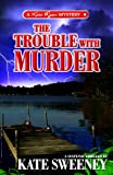 The Trouble with Murder (1933113855) by Kate Sweeney