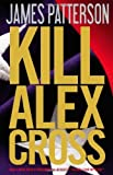 img - for By James Patterson - Kill Alex Cross (10/15/11) book / textbook / text book
