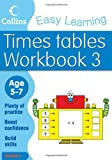 Collins Easy Learning Times Tables Workbook 3: Age 5-7 (Collins Easy Learning Age 5-7)