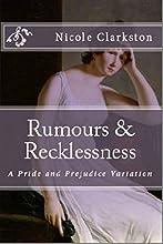 Rumors & Recklessness: A Pride and Prejudice Variation