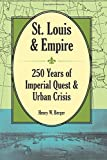 img - for St. Louis and Empire: 250 Years of Imperial Quest and Urban Crisis book / textbook / text book