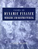 Cases in dynamic finance:mergers and restructuring