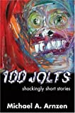 100 Jolts: Shockingly Short Stories