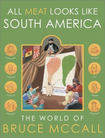 All Meat Looks Like South America: The World of Bruce McCall: Bruce McCall: Amazon.com: Books