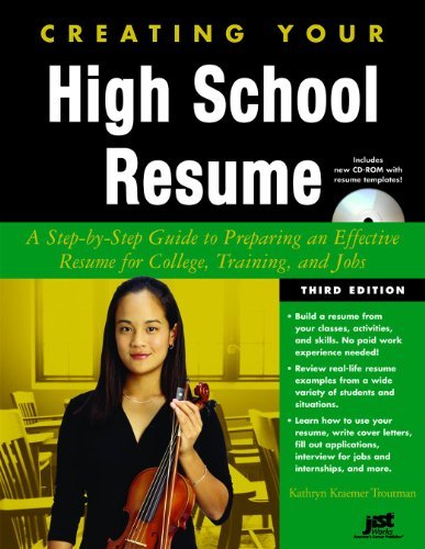 Creating Your High School Resume A Step By Step Guide to Preparing an Effective Resume for College Training and Jobs With CDROM
