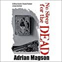 No Sleep for the Dead Audiobook by Adrian Magson Narrated by Annie Aldington