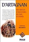 echange, troc Stéphane Baumont - D'Artagnan: Des siècles d'aventures de cape et d'épée