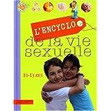 L'Encyclo de la vie sexuelle : 10-13 Ans