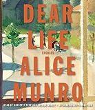 Dear Life: Stories